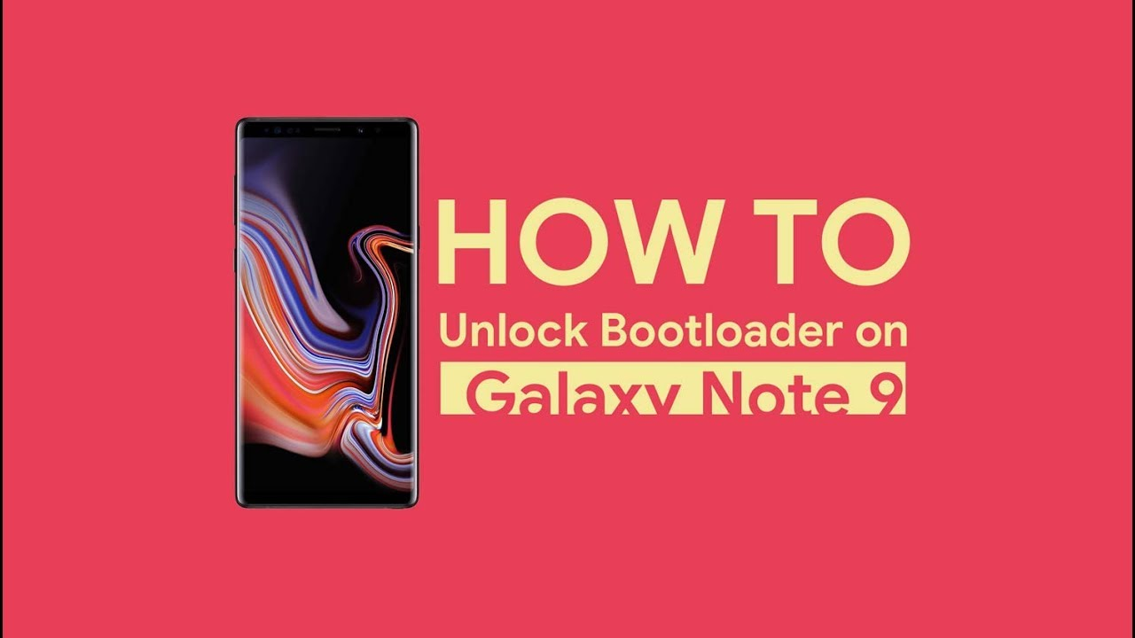 How to Unlock Bootloader on Samsung Galaxy Note 9