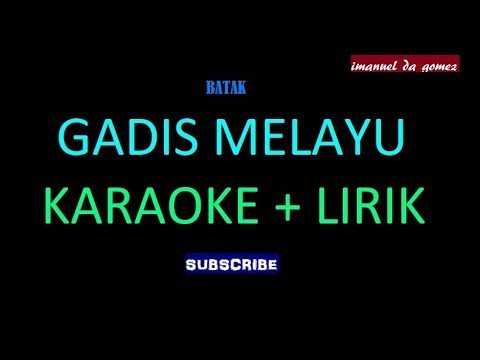 BATAK - GADIS MELAYU | KARAOKE + LIRIK
