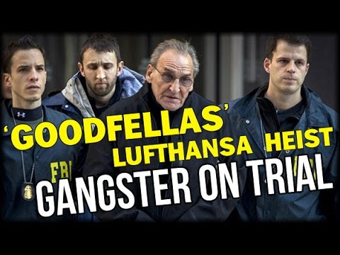 'GOODFELLAS' LUFTHANSA HEIST GANGSTER ON TRIAL