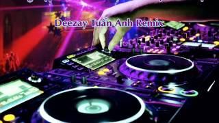 [Nonstop] Tổng Hợp 30 Track Hot Nhất Mọi Thời Đại - DJ Tuấn Anh Remix