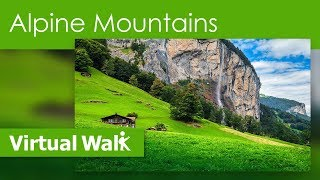 Virtual Walk Alpine Mountains Filmed In Switzerland And Italy