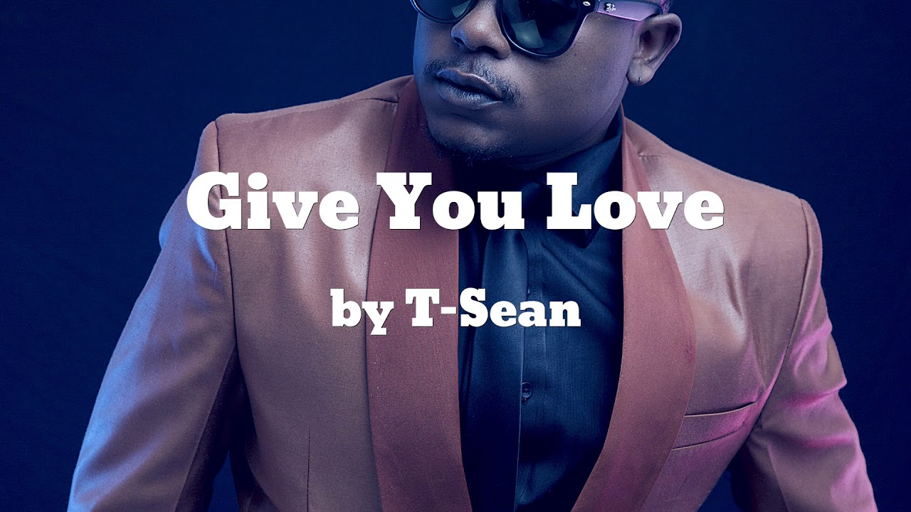 Download Give You Love ft Masi - T-Sean