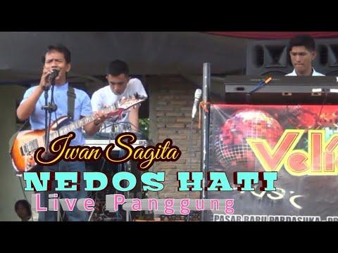 NEDOS HATI Live panggung bersama IWAN SAGITA