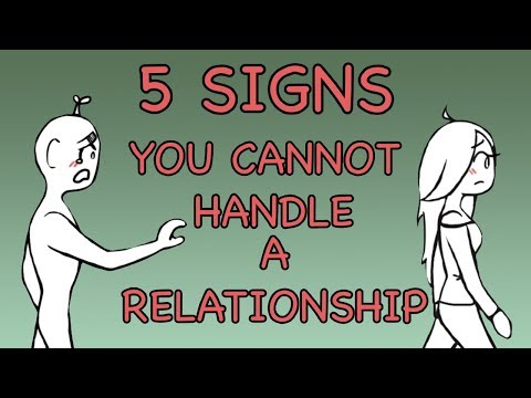 5 Signs You Cannot Handle a Relationship