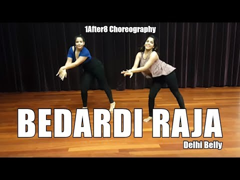 Bedardi Raja | Delhi Belly | Choreography by 1after8