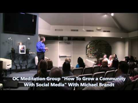 OC Meditation How To Grow A Our Community With Social Media By Michael Brandt