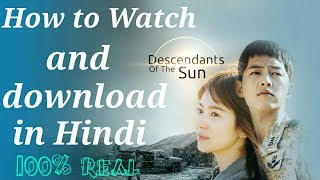 "How to Watch and download ""Descendants of the Sun"" in hindi free"