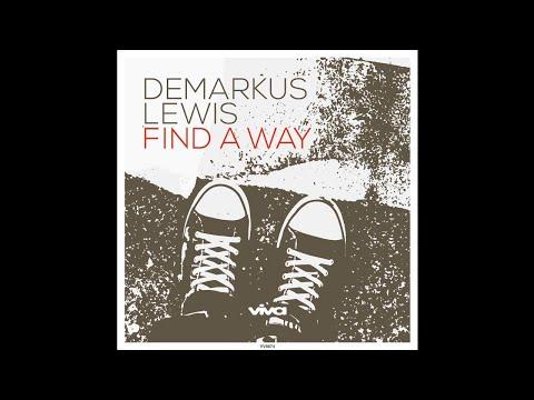 Demarkus Lewis Find A Way (Viva Recordings)