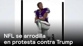 NFL se arrodilla en protesta contra Trump -Trump - En Punto con Denise Maerker
