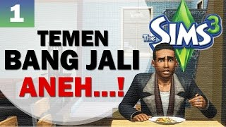 EPS 1 - TEMEN BANG JALI ANEH...! - The Sims 3 Indonesia