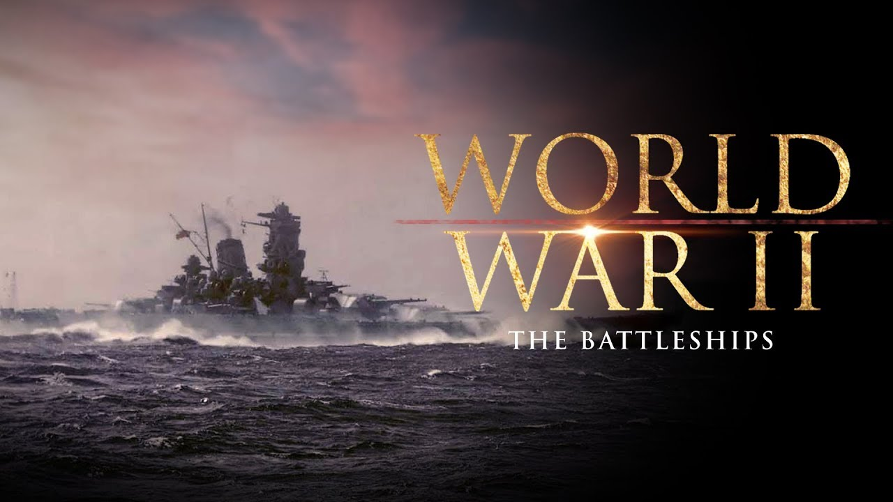 World War II: The Battleships - Full Documentary