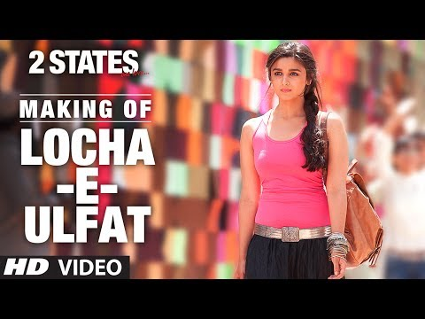 2 States: Song Making Locha E Ulfat Song | Arjun Kapoor, Alia Bhatt Mp3
