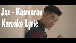 Video Jaz - Kasmaran (Akustik Karaoke) download MP3, 3GP, MP4, WEBM, AVI, FLV Maret 2018