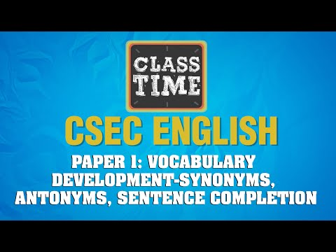 CSEC English - Vocabulary Development-Synonyms, Antonyms, Sentence Completion - March 30 2021