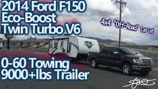 2014 Ford F150 Ecoboost Twin Turbo v6 - 0-60 with 9000+lbs Trailer
