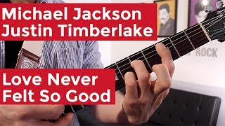 Michael Jackson - Love Never Felt So Good (Guitar Chords & Lesson) by Shawn Parrotte