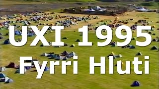 Uxi 1995 - Fyrri hluti (HQ)