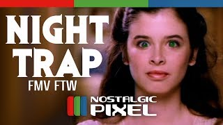 Night Trap FMV FTW - Nostalgic Pixel