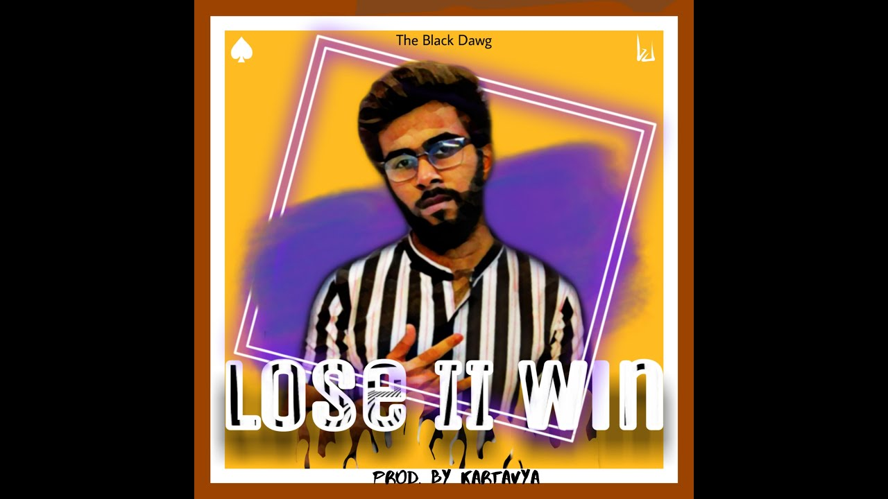 LOSE 2 WIN || SPADE || KARTAVYA || THE BLACK DAWG || NEW RAP 2020