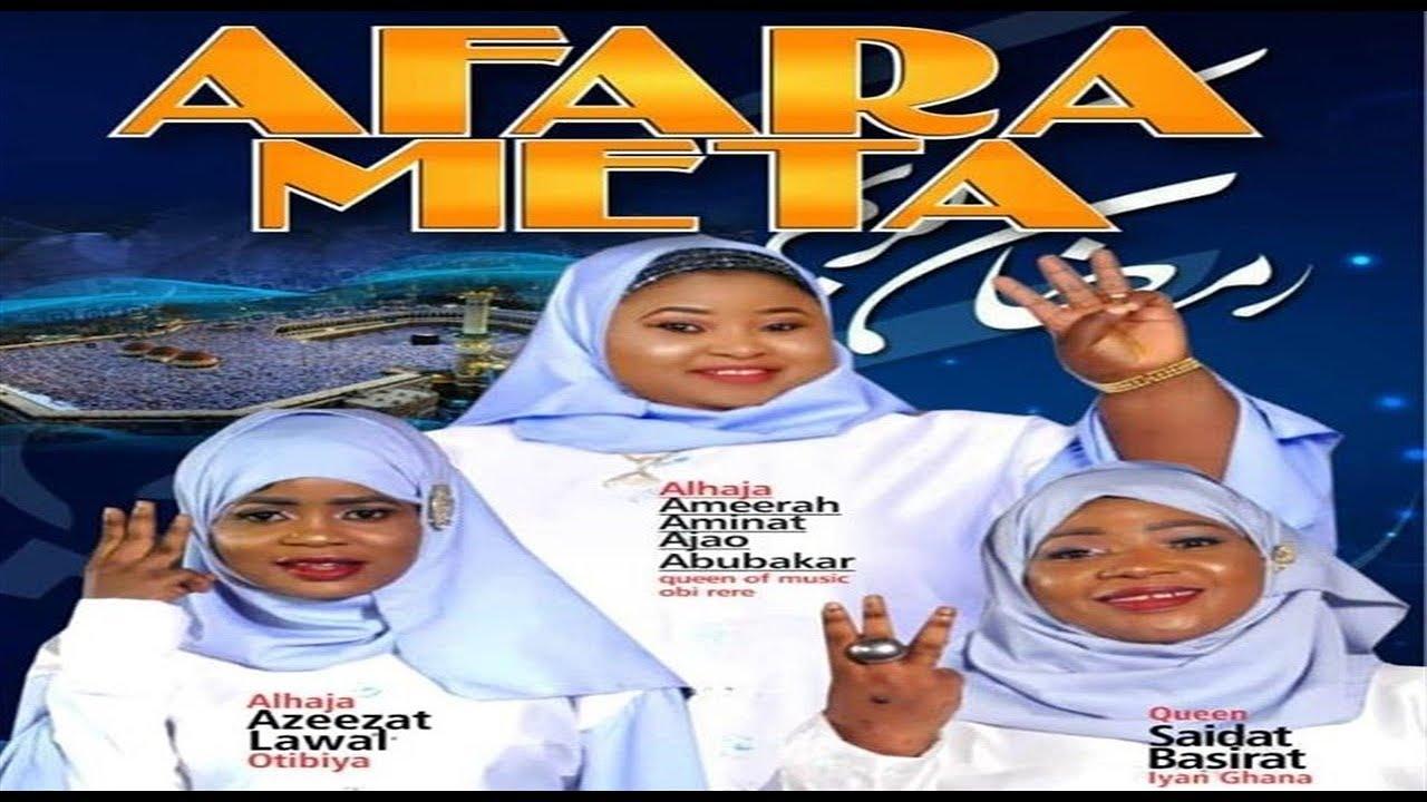 Download Afara Meta | Iyan Ghana, Aminat Ajao Obirere, and Otibiya 2019 latest Islamic Yoruba Music Video