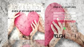 Tale & Dutch - Even If My Heart Dies (Justin Corza Remix Edit)