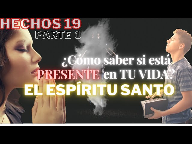 Hechos 19 - parte 1 - ¿Cómo actúa el Espíritu Santo? - A menos que seas fiel, no lo tendrás