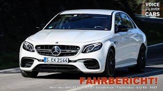 2017 Mercedes AMG E63 S 4MATIC Plus Fahrbericht Soundcheck Tachovideo Test Meinung Kritik Review Voi