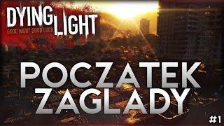 DYING LIGHT   POCZĄTEK ZAGŁADY   01