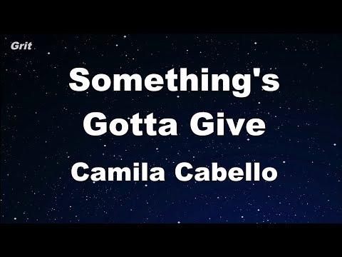Something's Gotta Give - Camila Cabello Karaoke 【No Guide Melody】 Instrumental