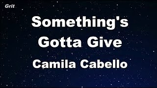Something's Gotta Give - Camila Cabello Karaoke 【No Guide Melody】 Instrumental