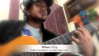 When I Cry | Gaither Vocal Band | Acoustic Guitar Cover