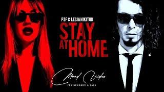 Суперхіт! Stay At Home – PZF & Lesia Nikituk - [Mood Video] 0