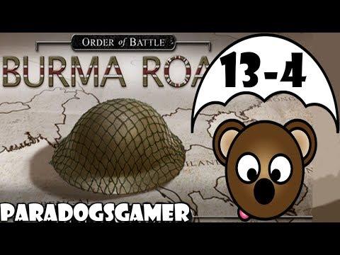 Order of Battle | Burma Road | Race for Rangoon | Part 4