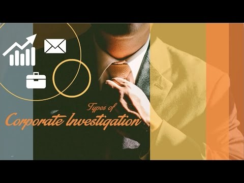 Types of Corporate Investigation