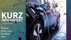 Bildung, Elektroauto, Facebook, HMI   Kurz informiert vom 4.3.2020
