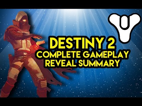 Destiny 2 Complete summary of Gameplay reveal