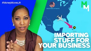 #MoneyMovesJa - HOW TO IMPORT STUFF FOR YOUR BUSINESS