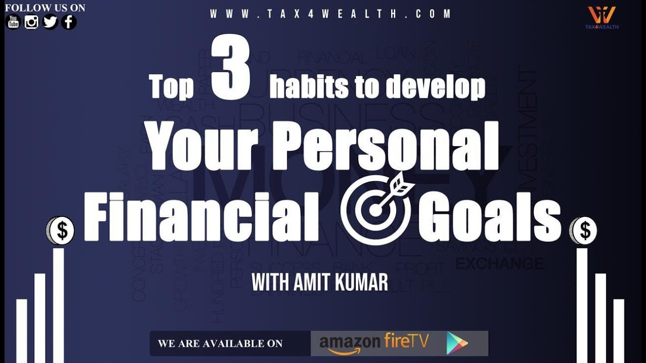 Top 3 Habits to Develop for Achieving Your Personal Financial Goals