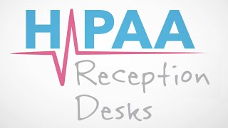 HIPAA Snippets: Reception Desks