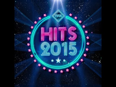 Hits 2015 - The Best Hits of the Year (Official Album) TETA