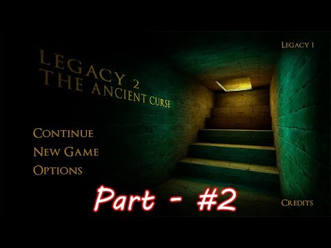 Legacy 2 The Ancient Curse Gameplay Walkthrough Part 2