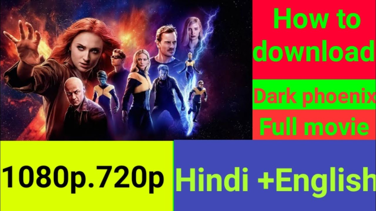 Download How to download Dark phoenix full movie in hindi. 1080p.720p. Dual Aodio.