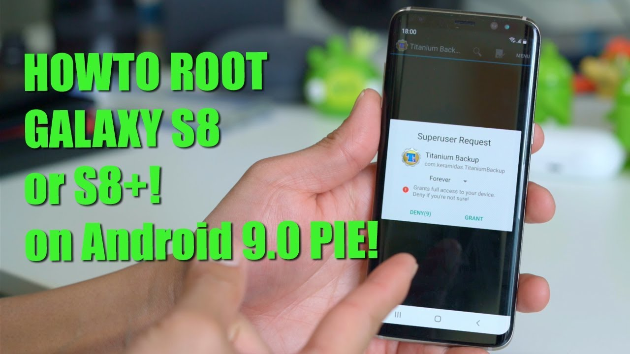 How to Root Galaxy S8/S8+ on Android 9 0 Pie!