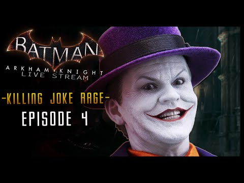 Batman Arkham Knight: Keaton Stream PART 4 Killing Joke RAGE!!! (HD)