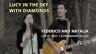 Lucy In The Sky With Diamonds - (Federico Borluzzi & Natalia Crema live at Lidò) - The Beatles cover