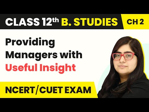 Providing Managers with Useful Insight - Principles of Management | Class 12 Business Studies
