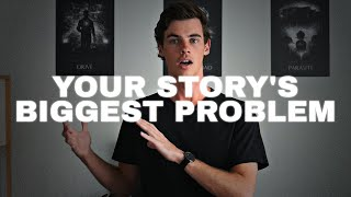 Your Story's Biggest Problem