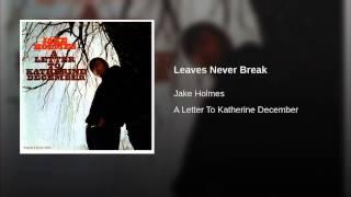 Leaves Never Break