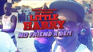 High Smile HiFi feat. Little Harry - No Friend A Dem