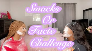 SMACK OR FACTS CHALLENGE👋🏽 FT. MY BESTFRIEND💞
